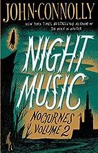 Night Music: Nocturnes Volume 2 by John…
