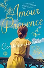 Amour Provence: A Novel by Constance Leisure