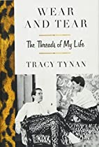 Wear and Tear: The Threads of My Life by…