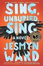 Sing, Unburied, Sing: A Novel by Jesmyn Ward