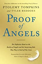 Proof of Angels: The Definitive Book on the…