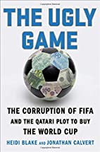 The Ugly Game: The Qatari Plot to Buy the…