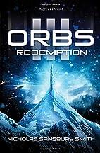 Orbs III: Redemption by Nicholas Sansbury…