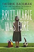 Britt-Marie Was Here: A Novel by Fredrik…
