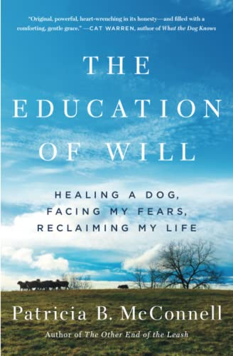 the-education-of-will-healing-a-dog-facing-my-fears-reclaiming-my-life