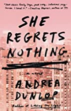 She Regrets Nothing: A Novel by Andrea…