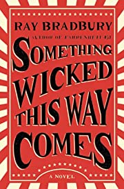 Something Wicked This Way Comes: A Novel by…