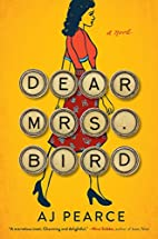 Dear Mrs. Bird : a novel by A. J Pearce