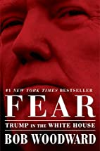Fear: Trump in the White House by Bob…