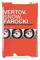 Vertov, Snow, Farocki: Machine Vision and…