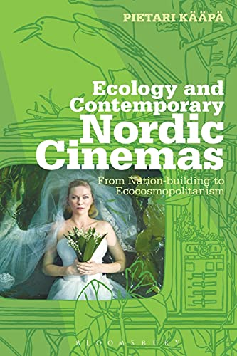 ecology-and-contemporary-nordic-cinemas-from-nation-building-to-ecocosmopolitanism