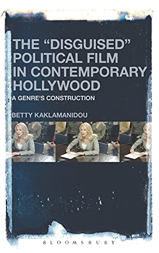 the-disguised-political-film-in-contemporary-hollywood-a-genres-construction