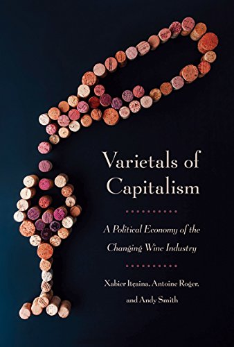 varietals-of-capitalism-a-political-economy-of-the-changing-wine-industry-cornell-studies-in-political-economy