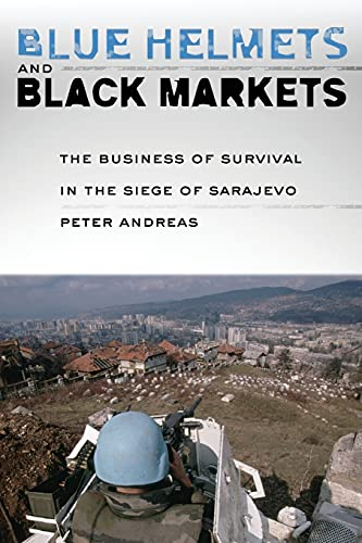 blue-helmets-and-black-markets-the-business-of-survival-in-the-siege-of-sarajevo