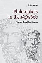 Philosophers in the Republic: Plato's Two…
