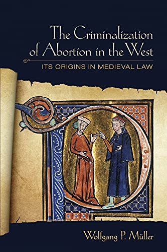the-criminalization-of-abortion-in-the-west-its-origins-in-medieval-law