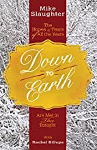 Down to Earth: The Hopes & Fears of All the…