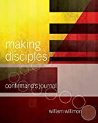 Making Disciples by William H. Willimon
