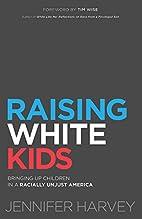 Raising White Kids: Bringing Up Children in…