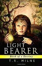 Birth of a Destiny (Light Bearer) (Volume 1)…