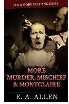More Murder, Mischief, & Montclaire: Four…