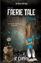 Faerie Tale: Ashen by R'Lee R. Coffey