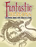 Fantastic Dragons Coloring Book For Adults &…