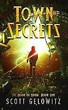 Town Secrets (The Book of Adam #1) by Scott…