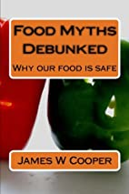 Food Myths Debunked: Why our food is safe by…