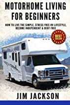 Motorhome Living For Beginners: How To Live…