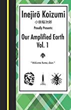 Our Amplified Earth, Vol. 1 (Volume 1) by…