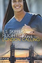 Flight of the Kiwi: London Calling by E S…