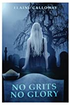 No Grits No Glory: Southern Ghosts Series,…