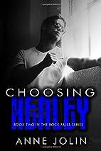 Choosing Henley (Rock Falls) (Volume 2) by…