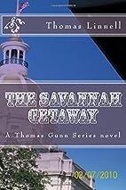 The Savannah Getaway: A Thomas Gunn Novel by…