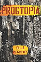 Progtopia: Book I of The Progtopia Trilogy…