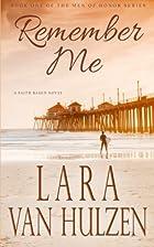 Remember Me (Men of Honor #1) by Lara Van…