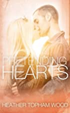 Pretending Hearts by Heather Topham Wood