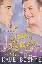 Good Enough by Kade Boehme