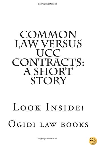 Common law versus UCC Contracts: a short story: Look Inside!