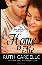 Home to Me (The Andrades, #2) by Ruth…