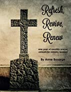 Refresh, Revive, Renew: Prayer Retreats for…