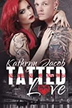Tatted Love (Tatted Series) by KATHRYN JACOB