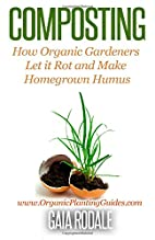 Composting: How Organic Gardeners Let it Rot…
