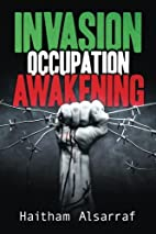 Invasion Occupation Awakening by Mr. Haitham…