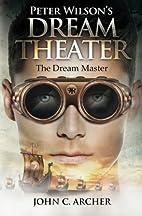 Peter Wilson's Dream Theater: The Dream…