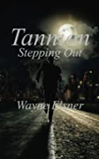 Tannion Stepping Out: Book Two in the…