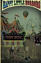 Happy Little Horrors: Freak Show (Volume 1)…