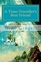 A Time Traveller's Best Friend by W.R.…