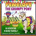 Penelope, the Grumpy Pony: (An Adventure in…